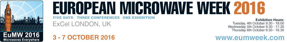 European Microwave Week | Excel London Exhibition & Convention Centre, London, UK | October 3–7 2016